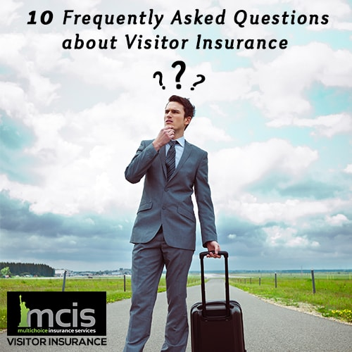 10 Frequently Asked Questions about Visitor Insurance