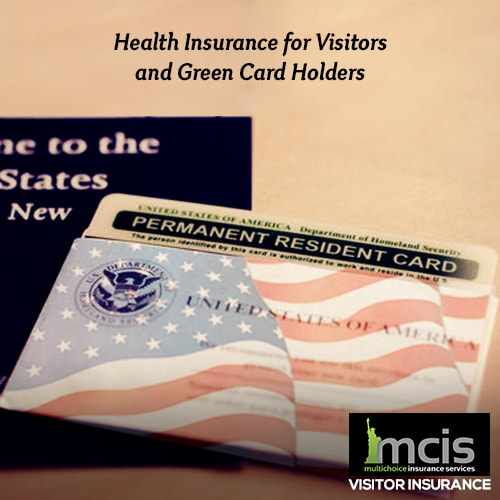 Health Insurance for Visitors and Green Card Holders