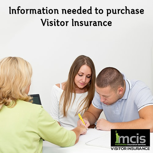 Information needed to purchase Visitor Insurance