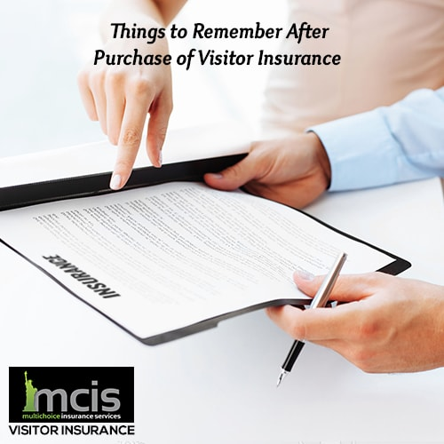 Things to remember after purchase of Visitor Insurance